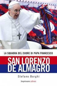 """La copertina del libro di Stefano Borghi """"San Lorenzo de Almagro"""
